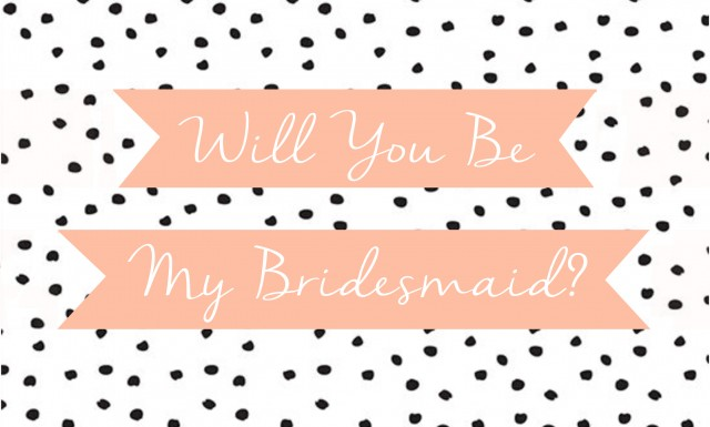 5 Cute Ways To Ask Your Bridesmaids To Be Part Of Your Big